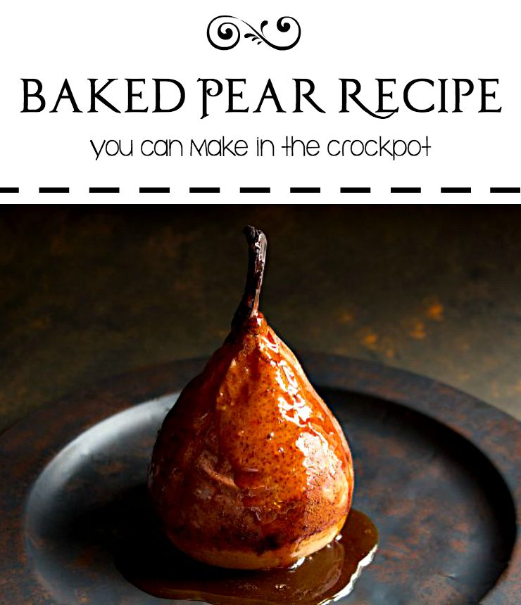 Baked Pears Recipe for Fall | The Bearfoot Baker