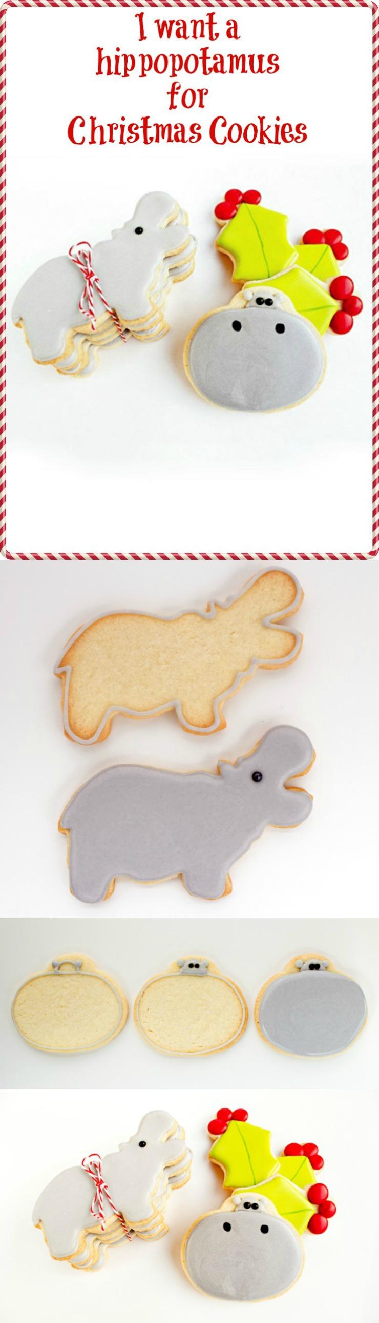 I want a Hippopotamus for Christmas Cookies | The Bearfoot Baker
