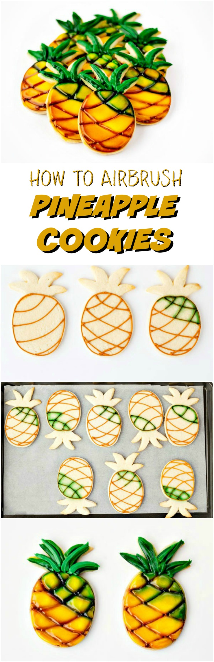 How to Make and Airbrush Pineapple Cookies via www.thebearfootbaker.com
