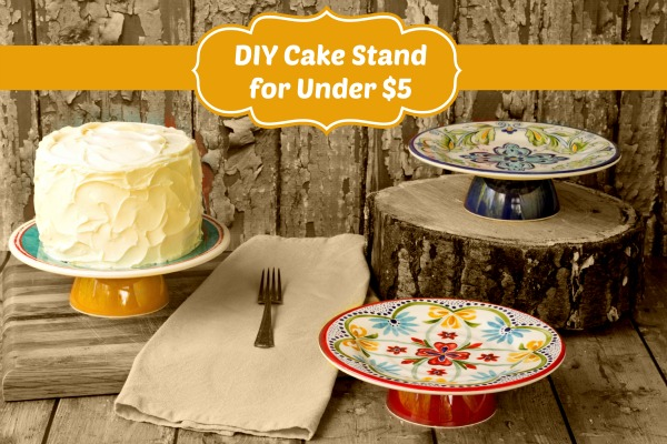 DIY Cake Stand for less than $5 thebearfootbaker.com & DIY Cake Stand for Under $5 | The Bearfoot Baker