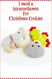 I want a Hippopotamus for Christmas Cookies
