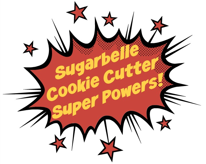 Sugarbelle Super Powered Cookie Cutters | The Bearfoot Baker