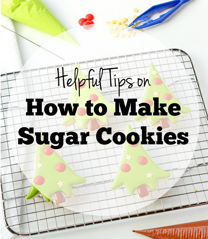 Helpful Tips on How to Make Sugar Cookies | The Bearfoot Baker