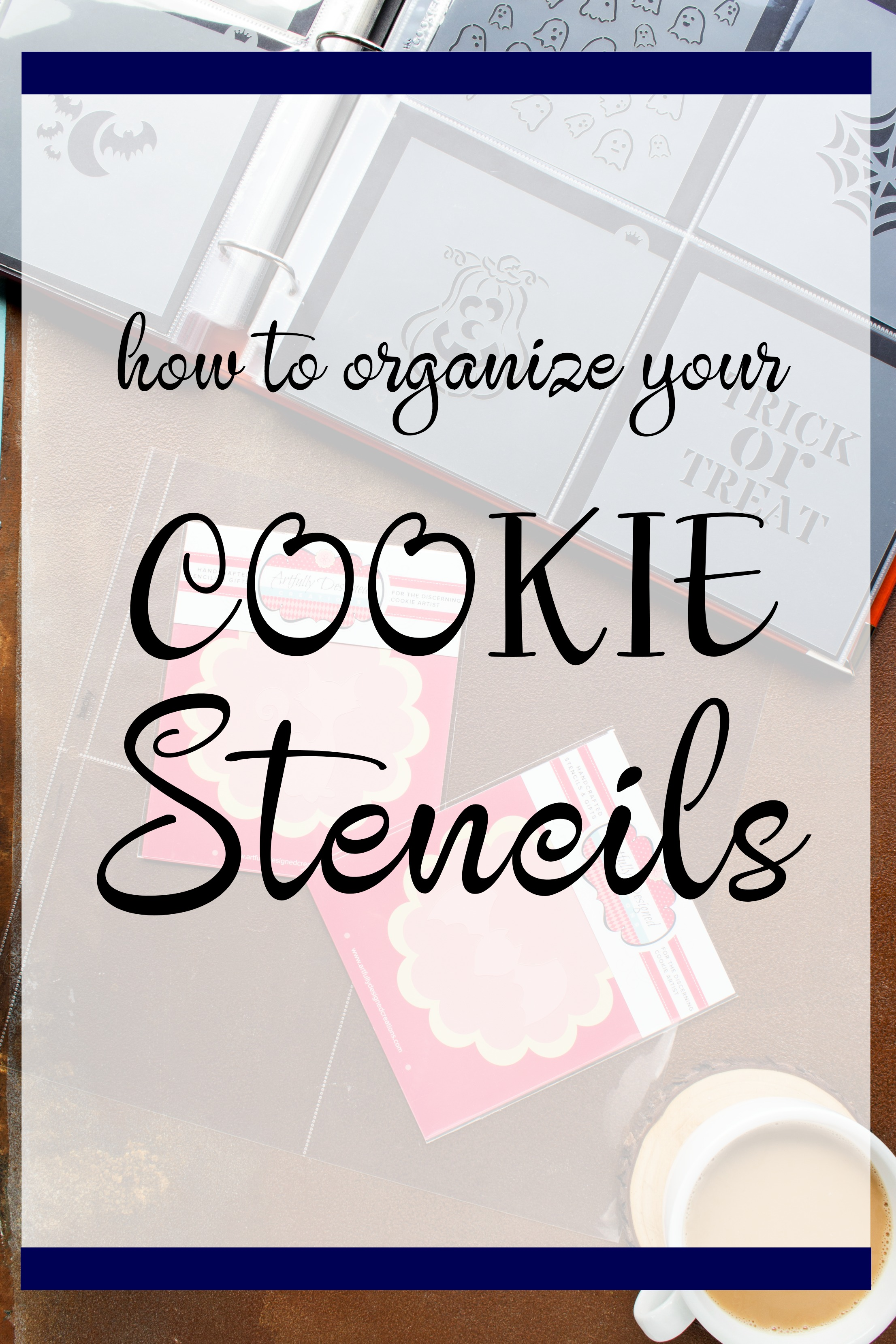 A Simple Way to Organize Your Cookie Stencils | The Bearfoot Baker