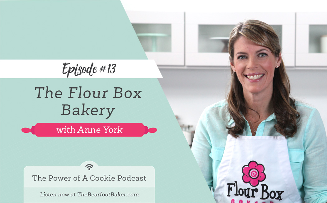 #13 Anne York with The Flour Box Bakery | The Bearfoot Baker