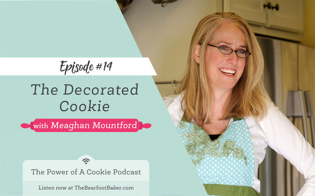 #14 The Decorated Cookie with Meaghan Mountford | The Bearfoot Baker
