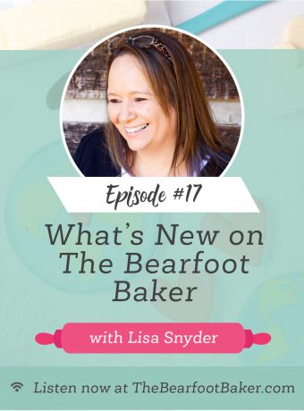 #17 What's New on The Bearfoot Baker | The Bearfoot Baker
