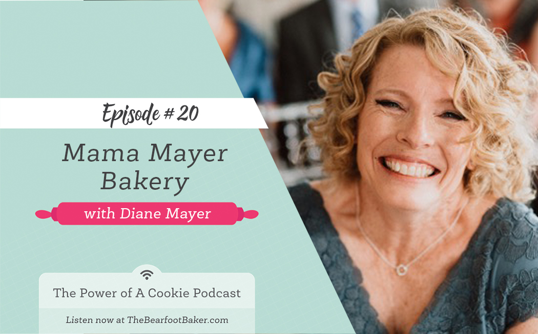 #20 Mama Mayer Bakery with Diane Mayer | The Bearfoot Baker