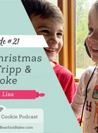 #21 Merry Christmas Podcast with Tripp & Brooke | The Bearfoot Baker