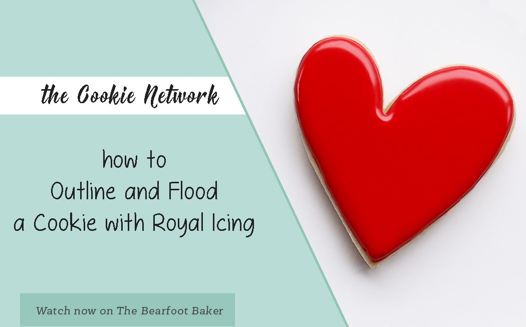 The Cookie Network How to Outline and Flood a Cookie with Royal Icing | The Bearfoot Baker
