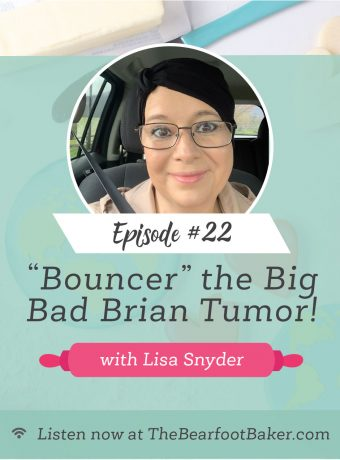 Episode #22 Bouncer the Big Bad Brain Tumor!