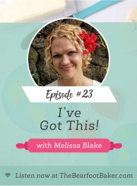 #23 I've Got This The Power of a Cookie Podcast | The Bearfoot Baker