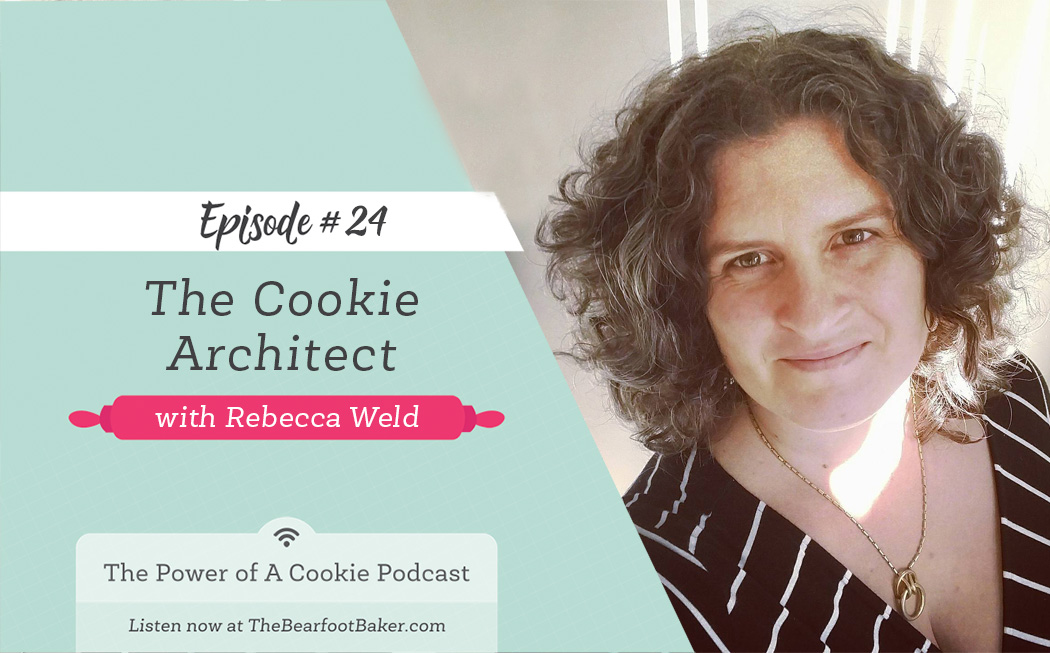 #24 The Cookie Architect Rebecca Weld The Power of a Cookie | The Bearfoot Baker