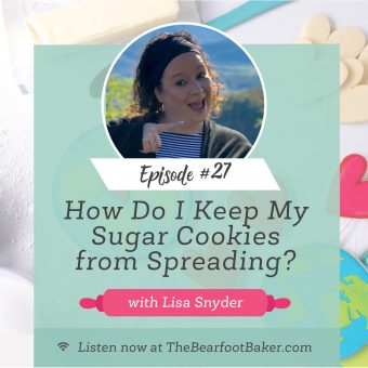 Podcast, #27 podcast, the power of a cookie, keep sugar cookies from spreading