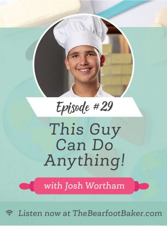 podcast, Josh Wortham, The Bearfoot Baker, The Power of a Cookie